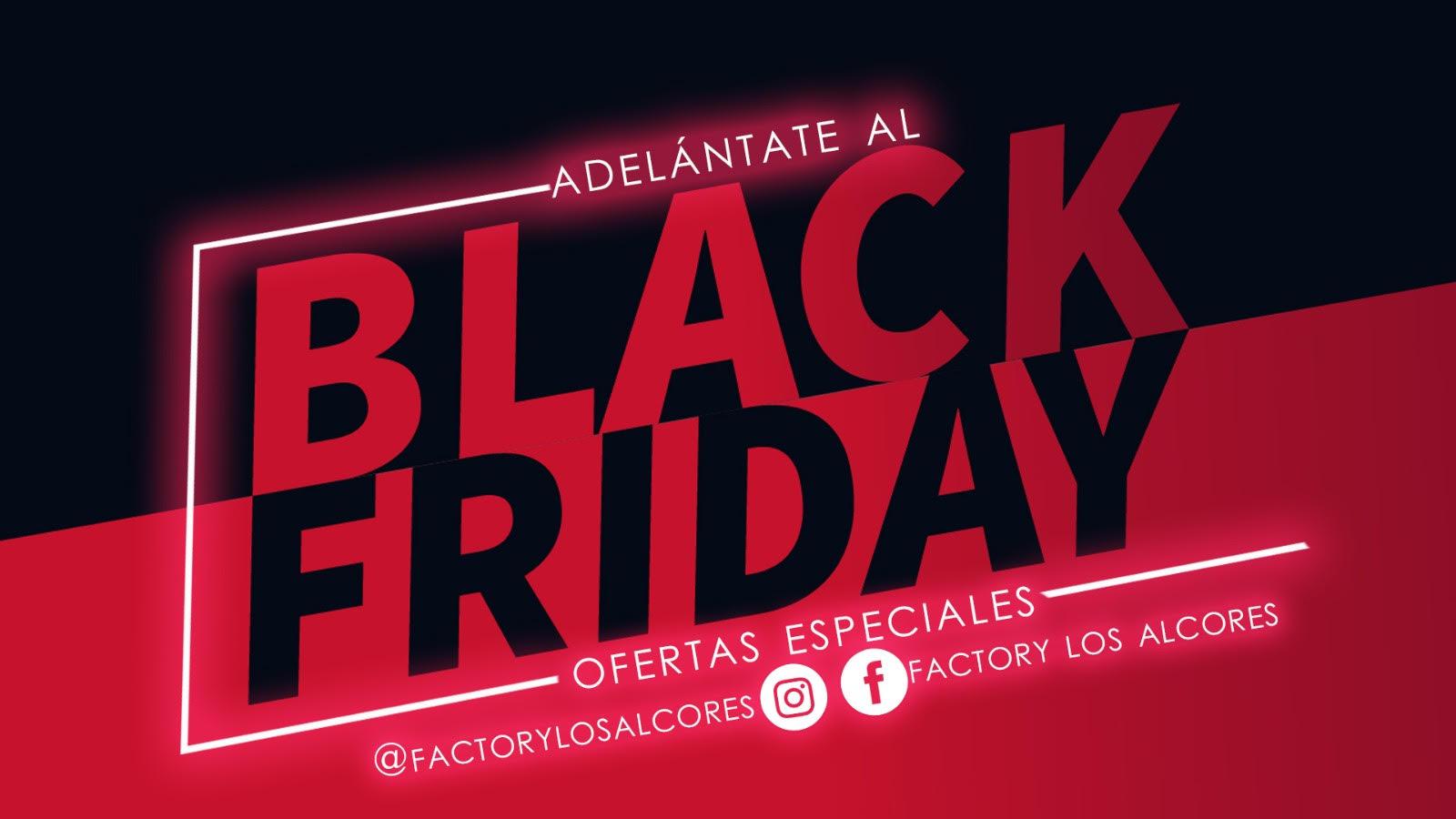 BLACK FRIDAY FACTORY LOS ALCORES