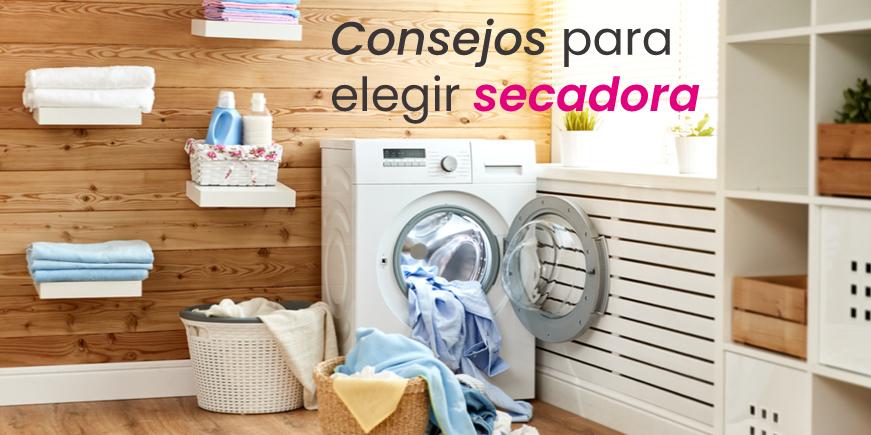 Consejos para elegir tu nueva secadora